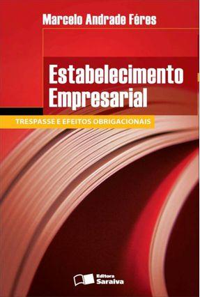 Estabelecimento Empresarial - Trespasse e Efeito Obrigacionais - Féres,Marcelo Andrade   Hoshan.org