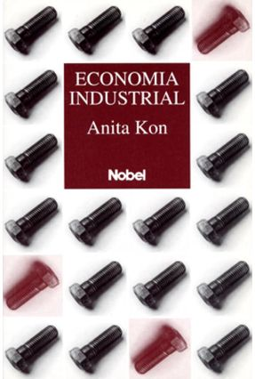 Economia Industrial - Kon,Anita   Tagrny.org