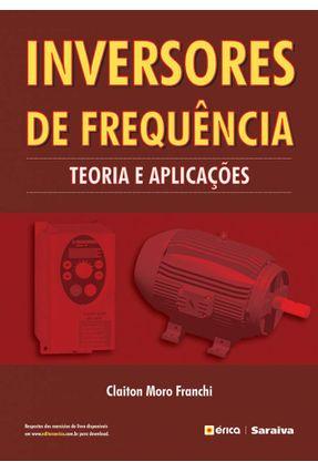 Inversores de Freqüência - Teoria e Aplicações - Franchi,Claiton Moro | Hoshan.org