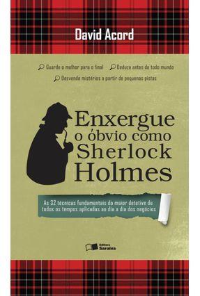 Enxergue o Óbvio Como Sherlock Holmes - Acord,David | Hoshan.org