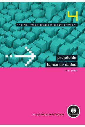 Projeto de Banco de Dados Vol. 4 - Heuser,Carlos Alberto | Hoshan.org