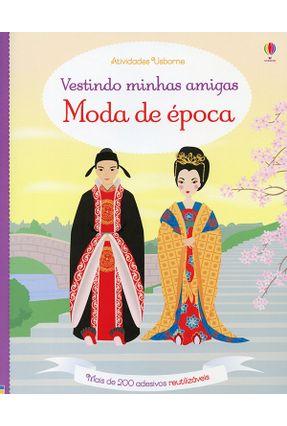 Moda De Época; Vestindo Minhas Amigas - Bowman,Lucy | Nisrs.org