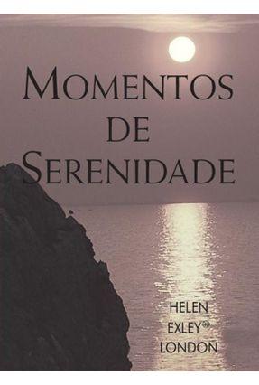 Momentos de Serenidade - Exley,Helen | Hoshan.org