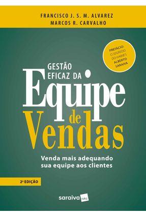 Gestão Eficaz Da Equipe De Vendas - Carvalho,Marcos Roberto FRANCISCO JAVIER SEBASTIAN MENDIZABAL AL | Tagrny.org