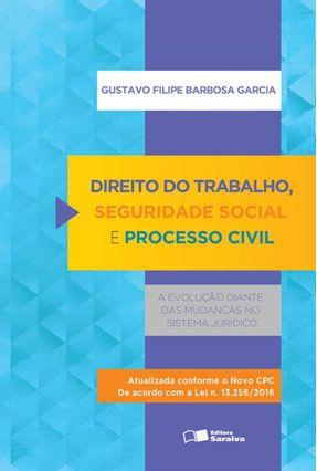 Direito do Trabalho, Seguridade Social e Processo Civil - Garcia,Gustavo Filipe Barbosa | Hoshan.org