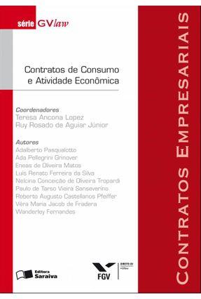 Contratos Empresariais - Contratos de Consumo e Atividade Econômica - Série Gvlaw - Lopez,Teresa Ancona Aguiar Jr,Ruy Rosado pdf epub