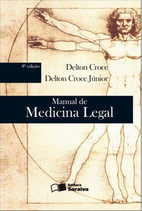 Manual de Medicina Legal - 8ª Ed. 2012 - Croce,Delton Croce Jr.,Delton | Hoshan.org