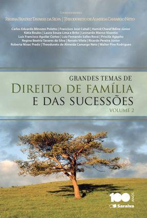 Grandes Temas de Direito de Família e Das Sucessões - Vol. 2 - Tavares da Silva,Regina Beatriz De Almeida Camargo Neto,Theodureto pdf epub