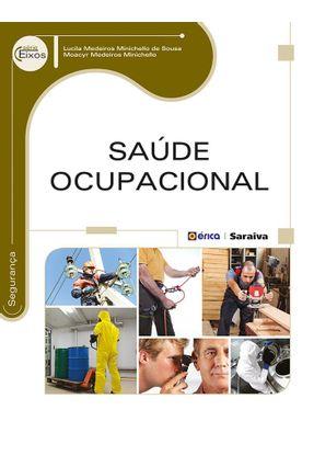 Saúde Ocupacional - Série Eixos - Sousa,Lucila Medeiros Minichello de Minichello,Moacyr Medeiros | Tagrny.org