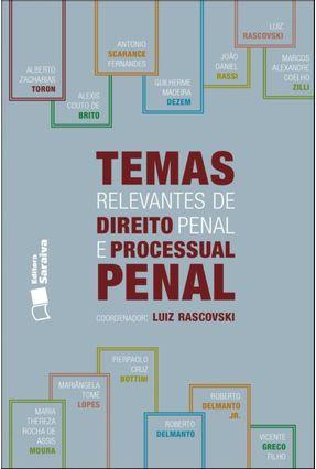 Temas Relevantes de Direito Penal e Processual Penal - Rascovski,Luiz   Hoshan.org
