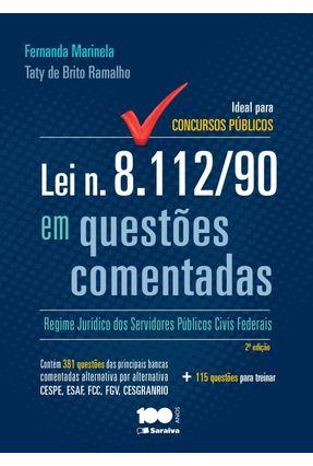 Lei n. 8.112/90 Em Questões Comentadas - Ideal Para Concursos Públicos - 2ª Ed. 2014 - Marinela,Fernanda Ramalho,Taty De Brito | Tagrny.org