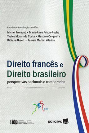 Direito Francês e Direito Brasileiro - Série IDP - Linha Direito Comparado - Costa,Thales Morais da Cerqueira,Gustavo Graeff,Bibiana   Hoshan.org