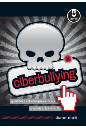 Ciberbullying - Questões e Soluções Para A Escola, A Sala de Aula e A Família - Shariff,Shaheen pdf epub