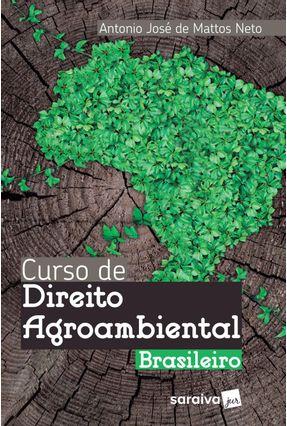 Curso De Direito Agroambiental Brasileiro - Mattos Neto,Antonio José de   Hoshan.org