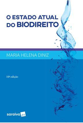 O Estado Atual do Biodireito - 10ª Ed. 2017 - Diniz,Maria Helena | Nisrs.org