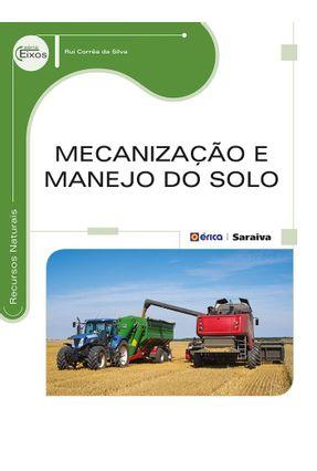 Mecanização e Manejo do Solo - Silva,Rui Corrêa da | Hoshan.org