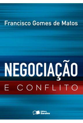 Negociação e Conflito - FRANCISCO GOMES DE MATOS   Nisrs.org