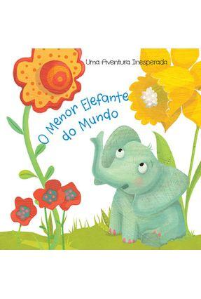 O Menor Elefante do Mundo - Col. Uma Aventura Inesperada - Books,Yoyo | Tagrny.org