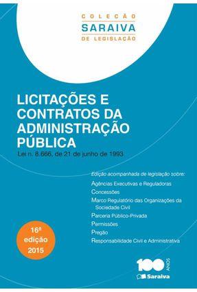 Licitações e Contratos da Administração Pública - Col. Saraiva de Legislação - 16ª Ed. 2015 - Editora Saraiva   Tagrny.org