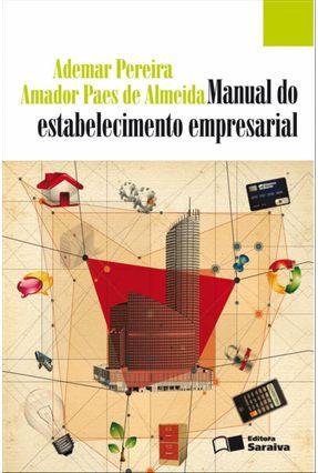 Manual do Estabelecimento Empresarial - Almeida,Amador Paes De Pereira,Ademar pdf epub