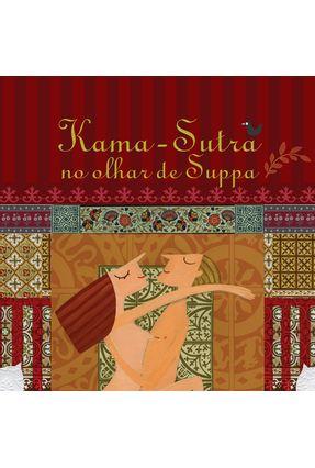 Kama Sutra no Olhar de Suppa - Suppa | Tagrny.org