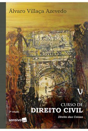 Curso De Direito Civil - Direito Das Coisas  - Vol.  5 - 2ª Ed. 2019 - Azevedo,Álvaro Villaça   Tagrny.org