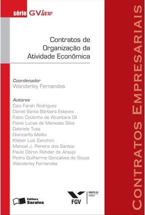 Contratos Empresariais - Contratos De Organização Da Atividade Econômica - Fernandes,Wanderley | Hoshan.org