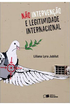 Não Intervenção e Legitimidade Internacional - Jubilut,Liliana Lyra pdf epub