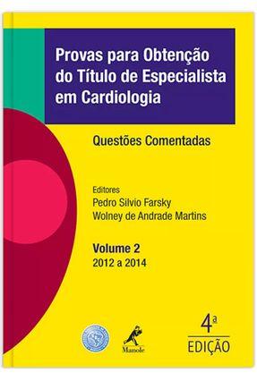 Provas Para Obtenção do Título de Especialista Em Cardiologia - Vol. 2 - 4ª Ed. 2016 - Morais,Nelson Siqueira de Martins  ,Wolney De Andrade pdf epub
