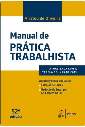 Manual De Prática Trabalhista - Oliveira,Aristeu de | Nisrs.org