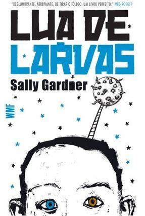 Lua de Larvas - Gardner,Sally | Hoshan.org