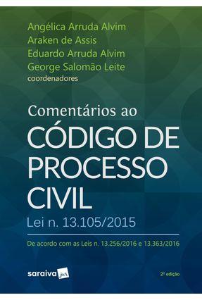 Comentários ao Código De Processo Civil - 2ª Ed. 2017 - Assis,Araken de Leite,George Salomão Alvim,Angélica Arruda   Hoshan.org