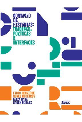 Contação De Histórias - Tradição, Poéticas E Interfaces - Medeiros,Fábio Henrique Nunes Moraes,Taiza Mara Rauen   Hoshan.org