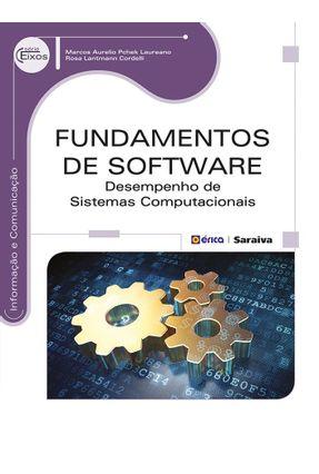 Fundamentos de Software - Desempenho de Sistemas Computacionais - Série Eixos - Cordelli,Rosa Lantmann Laureano,Marcos Aurelio Pchek   Tagrny.org