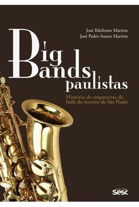 Big Bands Paulistas - História de Orquestras de Baile do Interior de São Paulo - Martins,José Pedro Soares Martins,José Ildefonso | Hoshan.org