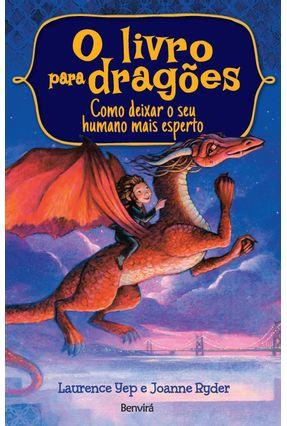 O Livro Para Dragões - Como Deixar o Seu Humano Mais Esperto - Yep,Laurence pdf epub