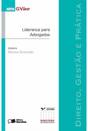 Liderança Para Advogados - Direito, Gestão e Prática - Série Gvlaw - Simionato,Monica | Hoshan.org