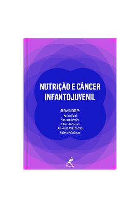 Nutrição E Câncer Infantojuvenil - Viani,Karina Oliveira,Vanessa Nabarrete,Juliana | Hoshan.org