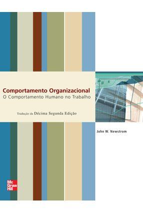 Comportamento Organizacional - 12ª Ed. - Newstron,John W | Hoshan.org