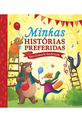 Minhas Histórias Preferidas - Um Tesouro Ilustrado - Little tiger press | Nisrs.org