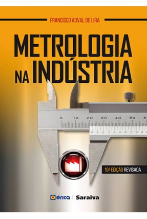 Metrologia na Indústria - 10ª Ed. 2016 - Lira,Francisco Adval de   Hoshan.org