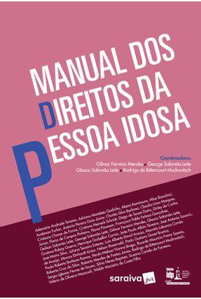 Manual Dos Direitos da Pessoa Idosa - Leite,George Salomão Mendes,Gilmar pdf epub