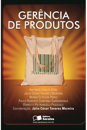 Gerência de Produtos - Moreira,Julio Cesar Tavares Gobe,Antonio Carlos Perez,Maria Clotilde pdf epub