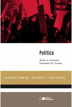 Política - Col. Homem, Cultura e Sociedade - Tansey,Stephen D. | Tagrny.org