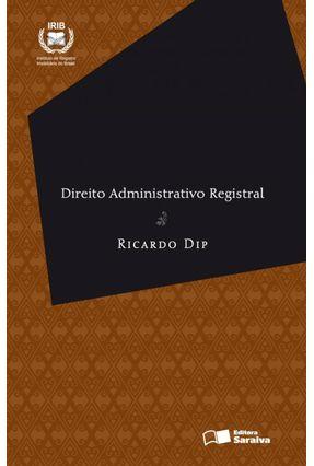 Direito Administrativo Registral - Série Direito Registral e Notarial - Dip,Ricardo pdf epub