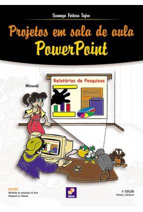 Projetos Em Sala De Aula - Powerpoint 2000 - Tajra,Sanmya Feitosa   Nisrs.org