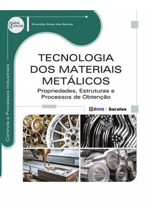 Tecnologia Dos Materiais Metálicos - Série Eixos - Santos,Givanildo Alves Dos   Hoshan.org