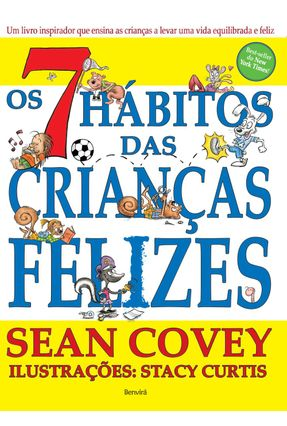 Os 7 Hábitos Das Crianças Felizes - Covey,Sean   Hoshan.org