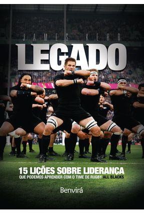 Legado - 15 Lições de Liderança Que Podemos Aprender Com o Time de Rugby All Blacks - Kerr,James pdf epub