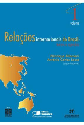 Relações Internacionais Brasil - Temas e Agendas - Vol. 1 - Lessa,Antônio Carlos Oliveira,Henrique Altemani de | Tagrny.org